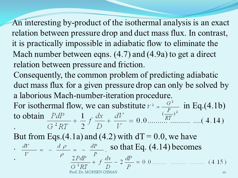 An interesting by-product of the isothermal analysis is an exact relation between pressure drop and duct mass flux. In contrast, it is practically imp