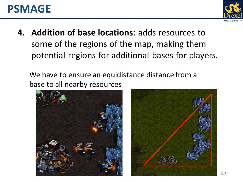 18/34 PSMAGE 4.Addition of base locations: adds resources to some of the regions of the map, making them potential regions for additional bases for players.