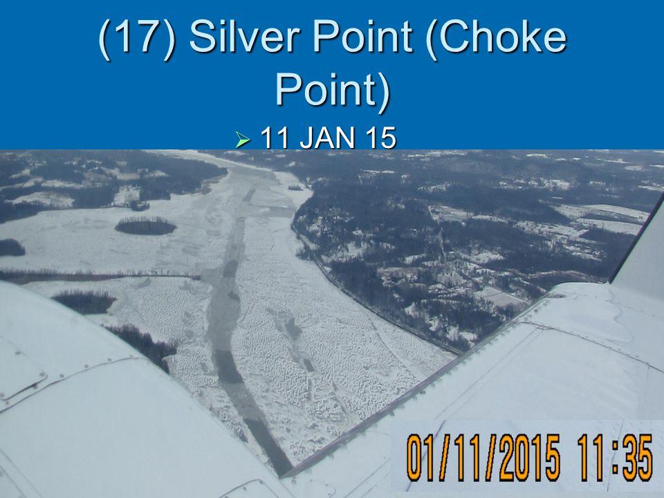 (17) Silver Point (Choke Point)  11 JAN 15