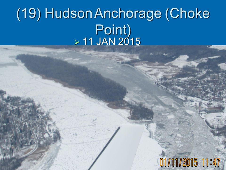 (19) Hudson Anchorage (Choke Point)  11 JAN 2015