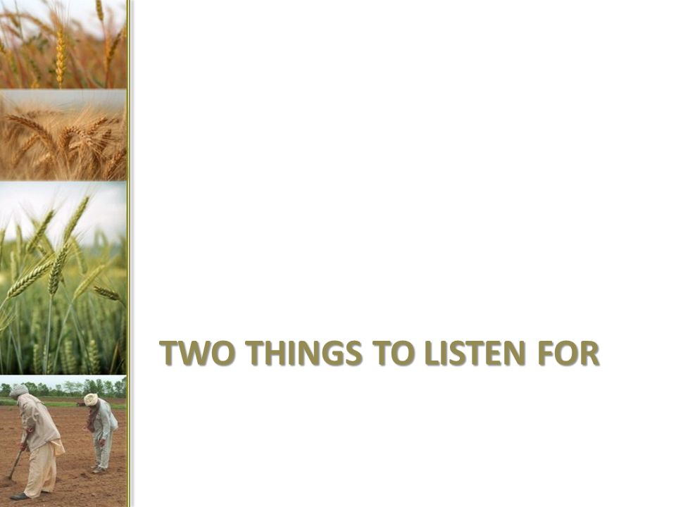 TWO THINGS TO LISTEN FOR