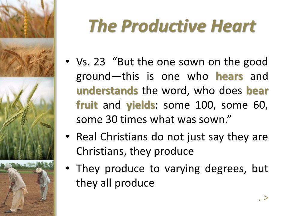The Productive Heart hears understandsbear fruityields Vs.
