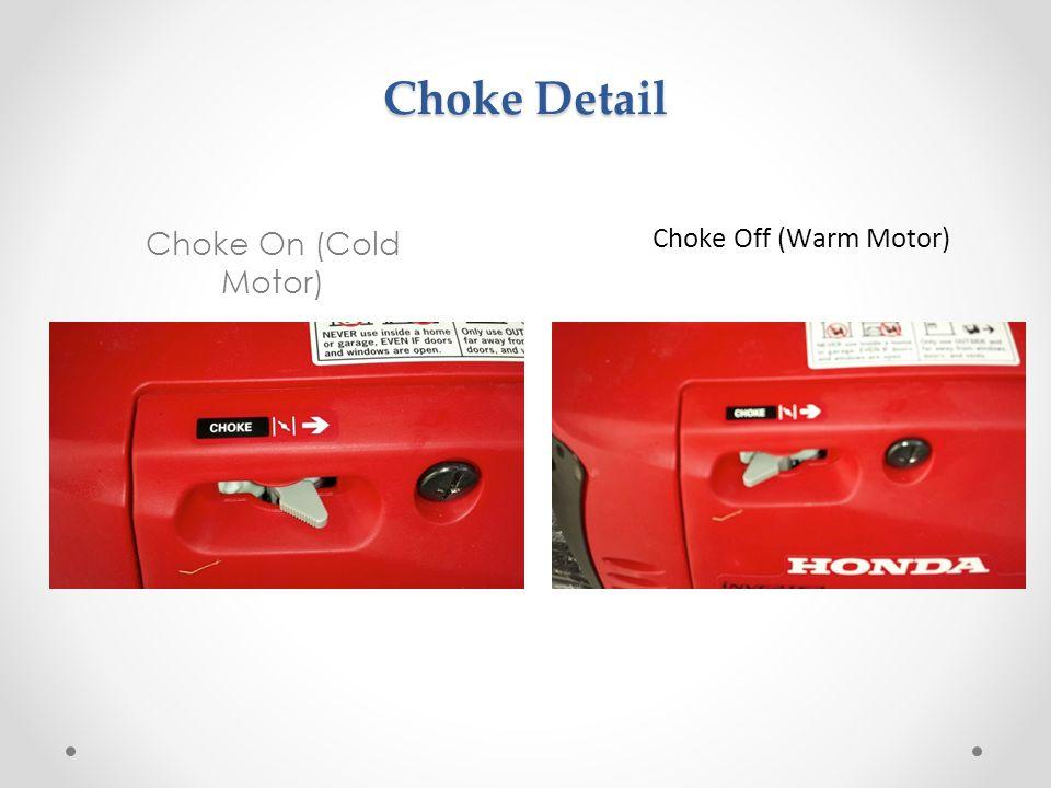 Choke Detail Choke On (Cold Motor) Choke Off (Warm Motor)