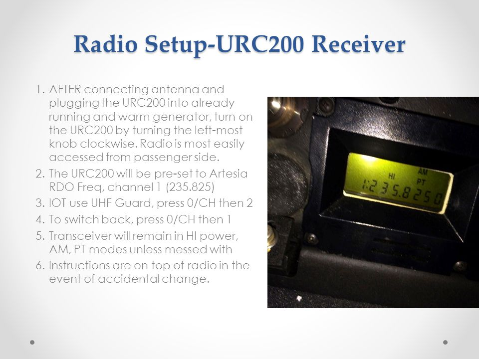Radio Setup-URC200 Receiver 1.AFTER connecting antenna and plugging the URC200 into already running and warm generator, turn on the URC200 by turning the left-most knob clockwise.