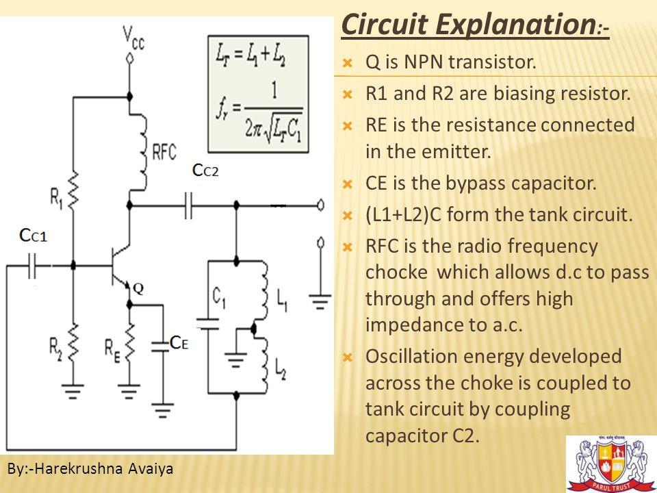 Working:-  When power supply is given,collector current flows through the choke.