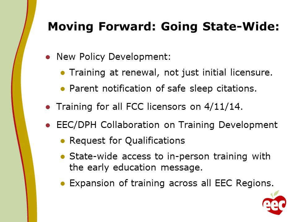 Moving Forward: Going State-Wide: New Policy Development: Training at renewal, not just initial licensure.