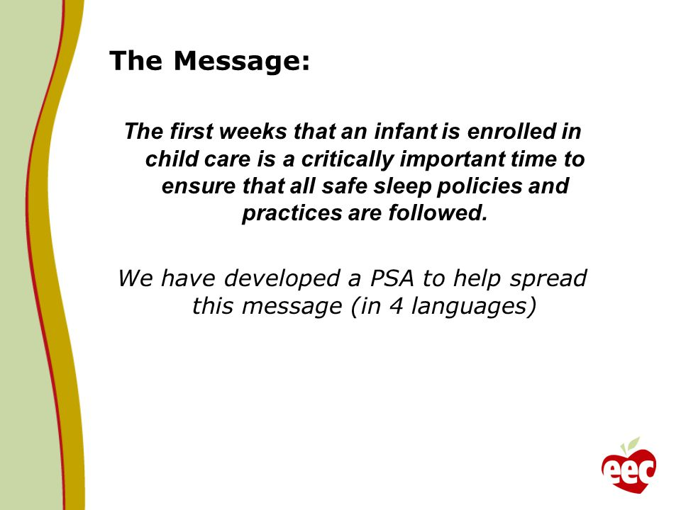 The Message: The first weeks that an infant is enrolled in child care is a critically important time to ensure that all safe sleep policies and practices are followed.
