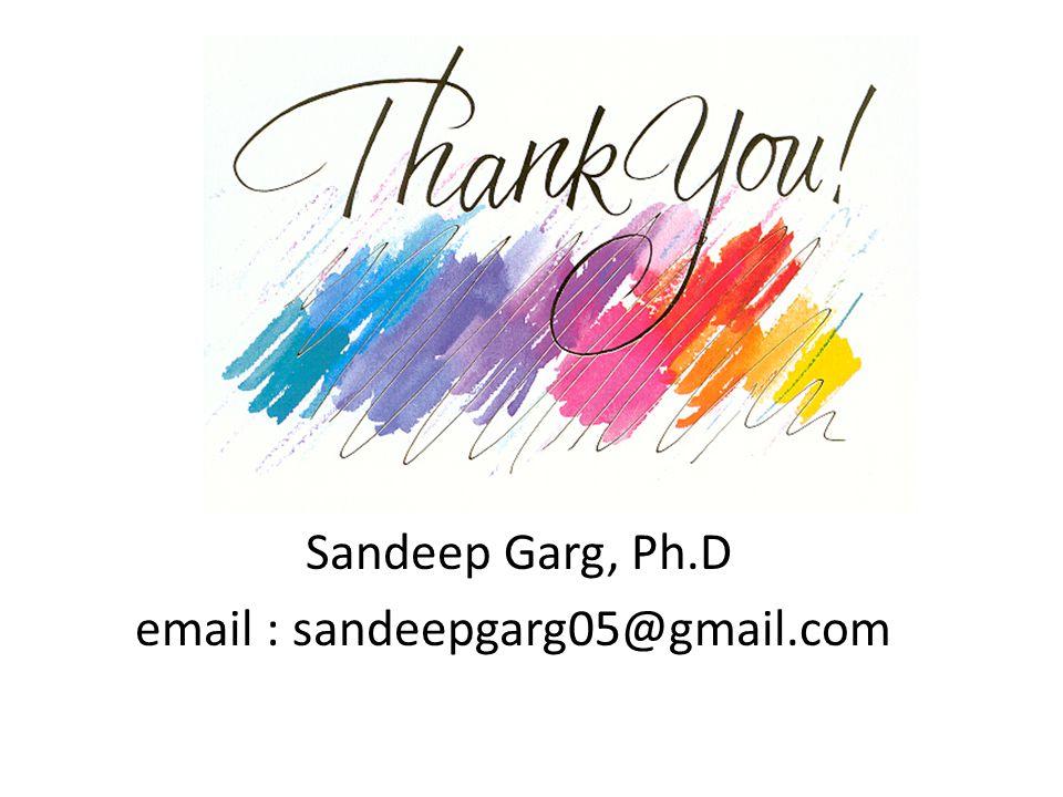 Sandeep Garg, Ph.D email : sandeepgarg05@gmail.com