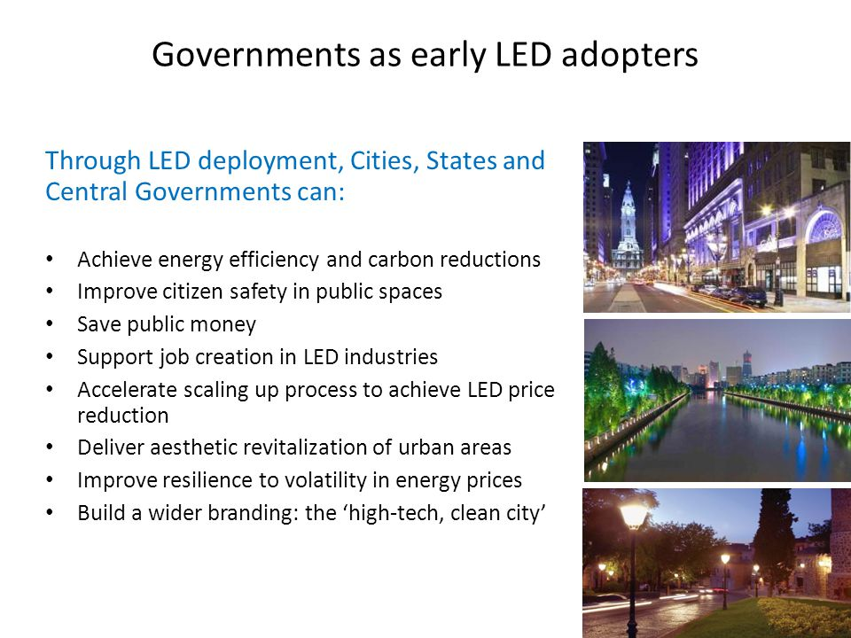 Significant savings potential across segments Street Lights (Potential of up to 50% savings) – Street Lights with Fluorescent lamps: 2.5 Crore – Street Lights with HID, Gas Discharge lamps: 22.5 Lakh Down Lights (Potential of up to 80% savings) – Estimated Retail outlets with GLS/CFL points: 50 Lakh – Estimated points, with average 6 DLs per outlet: 3.0 Crore Home users (Retrofit LED lamps) – Government procurement under RGGVY per annum: 3.5 Crore – Other Government DSM and CDM schemes: > 10.0 Crore