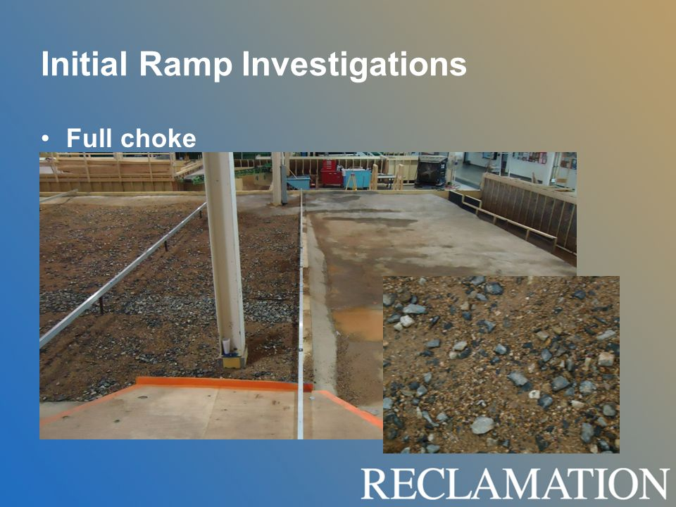 Initial Ramp Investigations Full choke