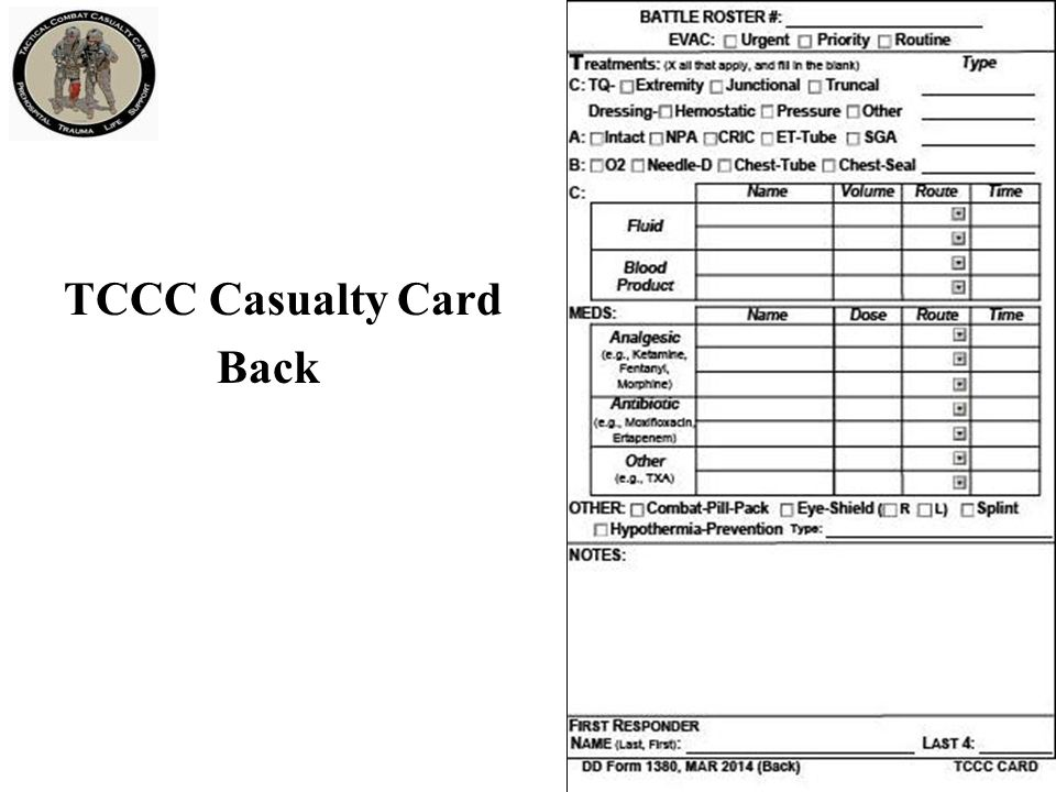 Instructions A TCCC Casualty Card should be kept in each Individual First Aid Kit.