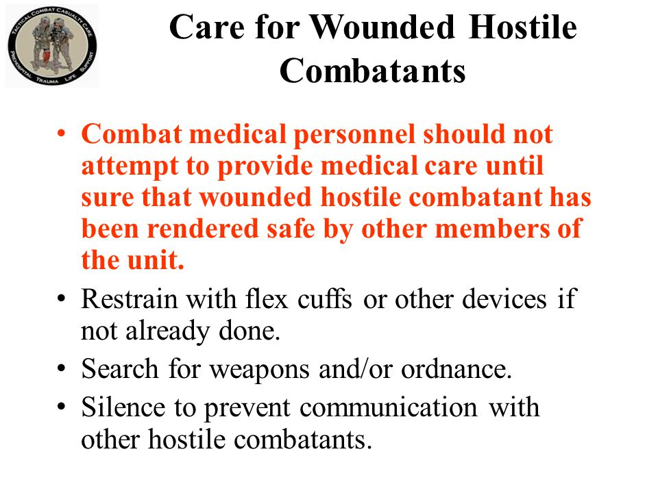 Segregate from other captured hostile combatants.Safeguard from further injury.