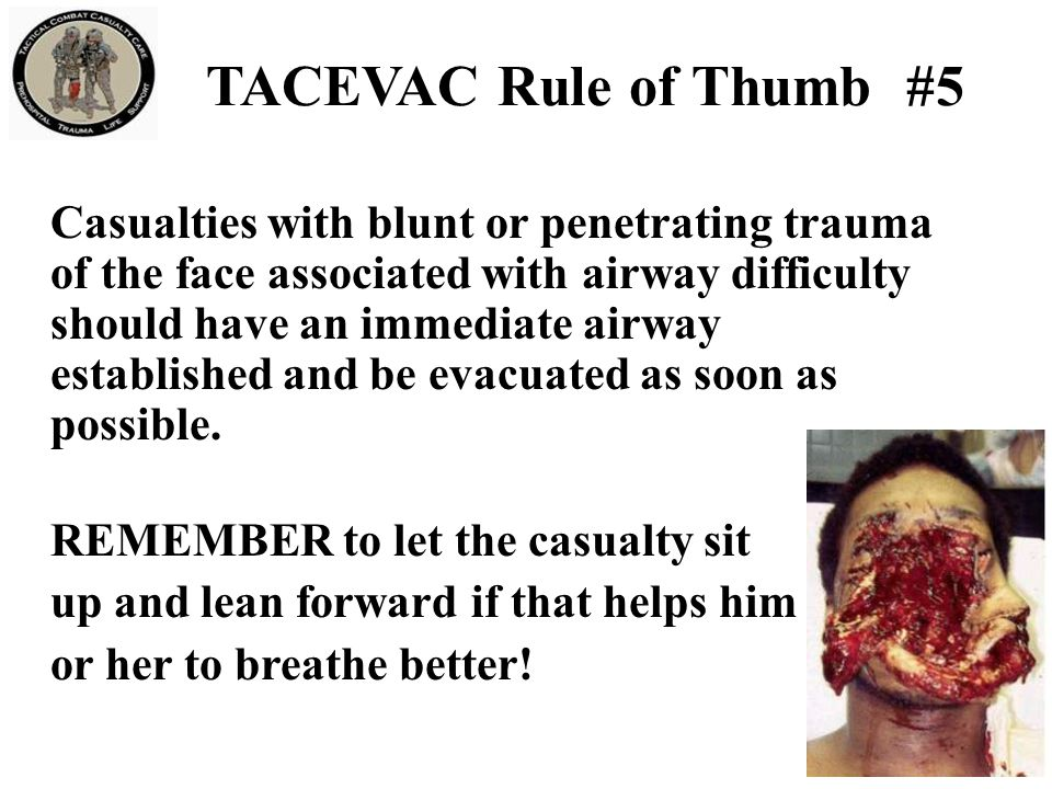Casualties with blunt or penetrating wounds of the head where there is obvious massive brain damage and unconsciousness are unlikely to survive with or without emergent evacuation.