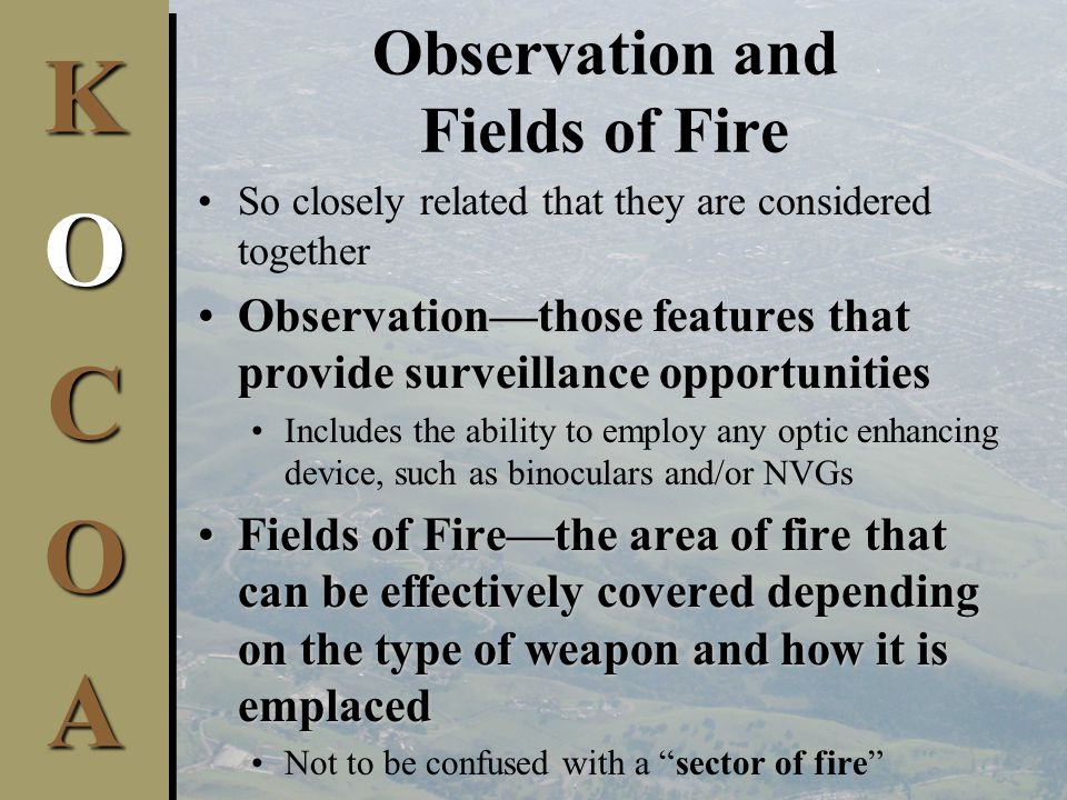 Fields of Fire Characteristics of the weapon is the first factor