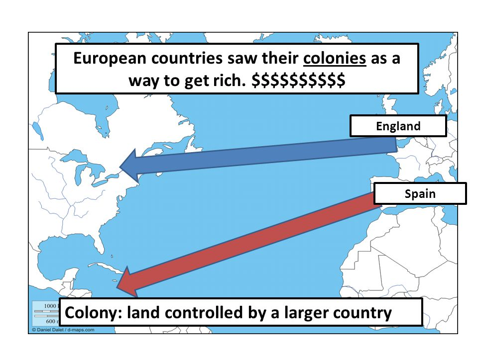 European countries saw their colonies as a way to get rich.
