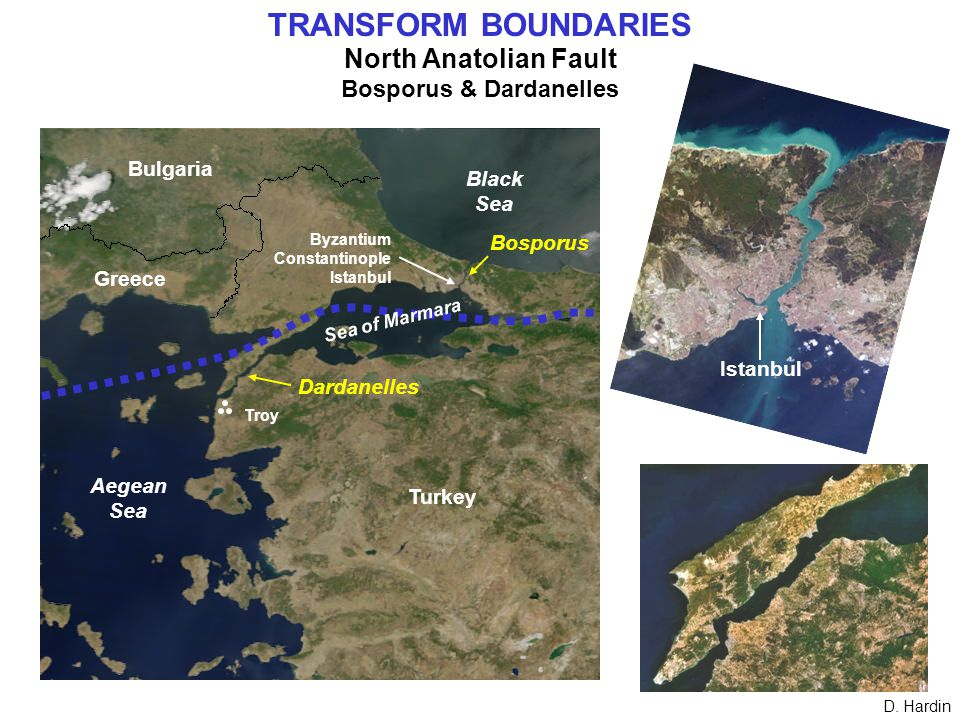 TRANSFORM BOUNDARIES North Anatolian Fault Bosporus & Dardanelles D.