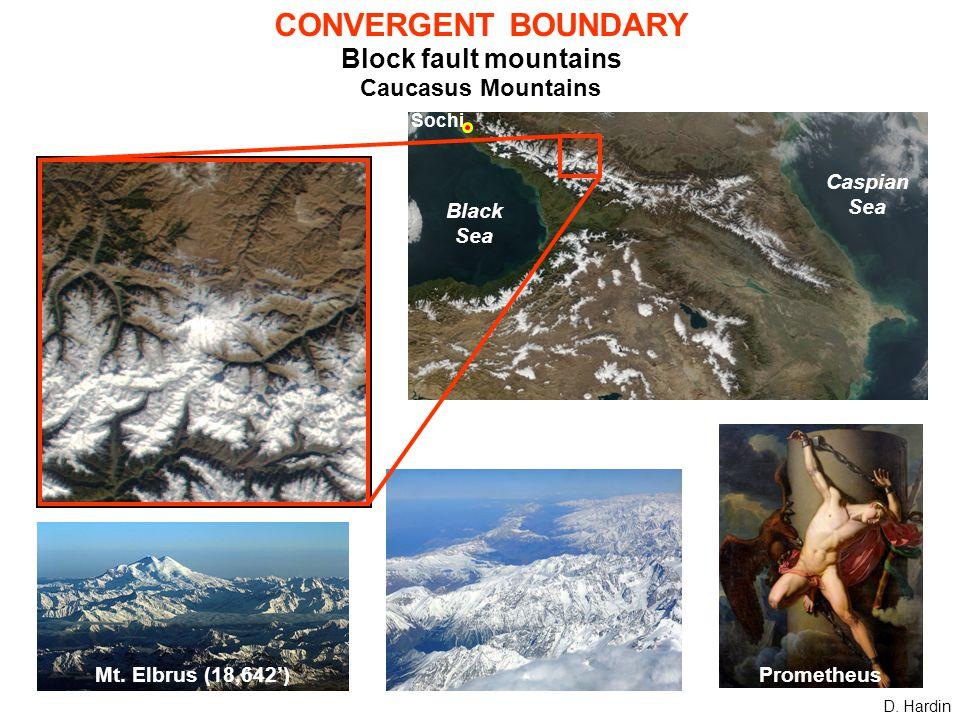 Mt. Elbrus (18,642') CONVERGENT BOUNDARY Block fault mountains Caucasus Mountains D.