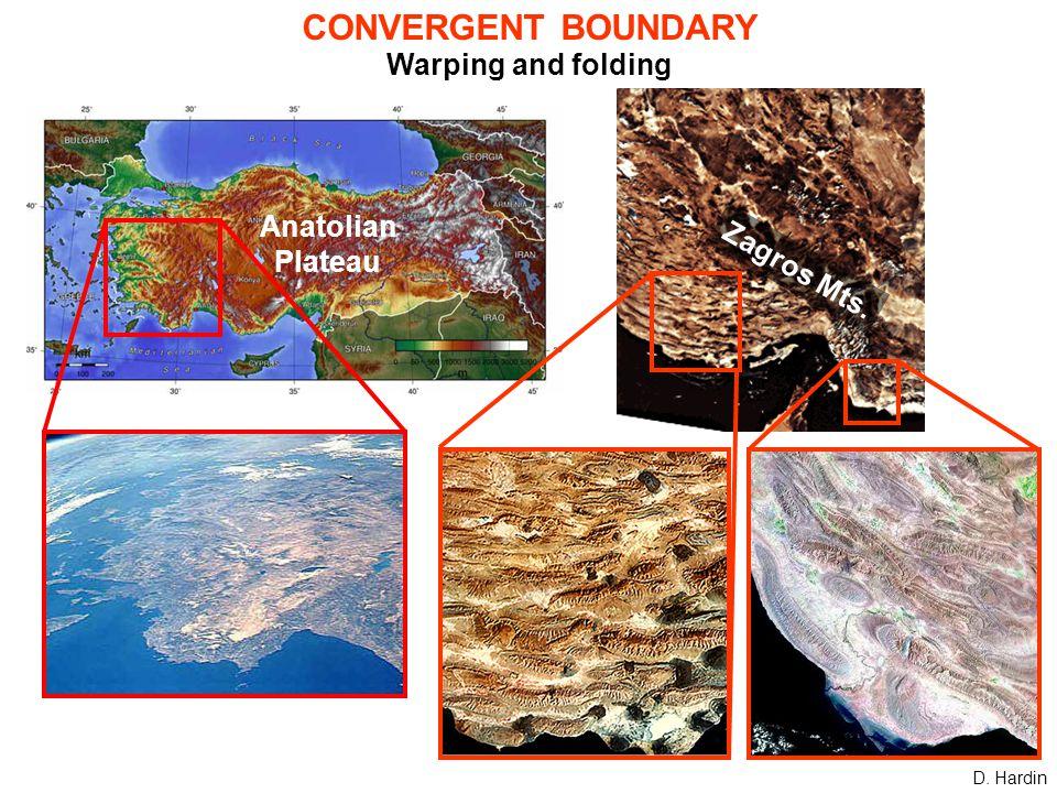 Zagros Mts. CONVERGENT BOUNDARY Warping and folding D. Hardin Anatolian Plateau