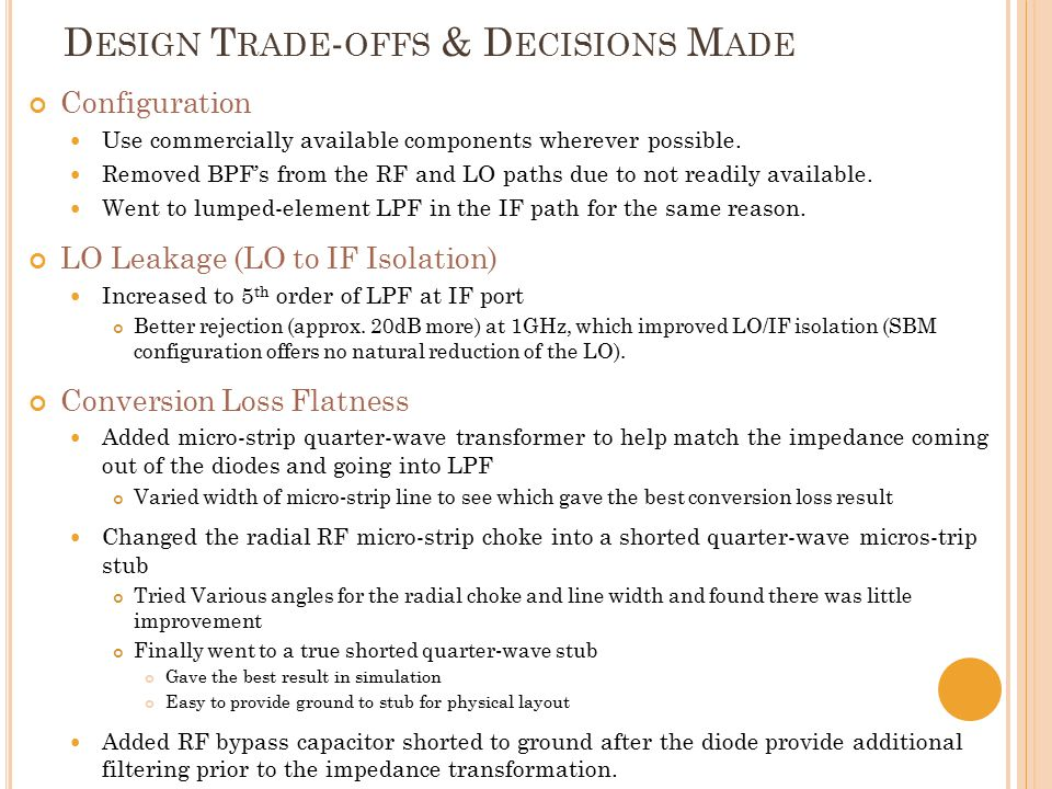 D ESIGN T RADE - OFFS & D ECISIONS M ADE Configuration Use commercially available components wherever possible.