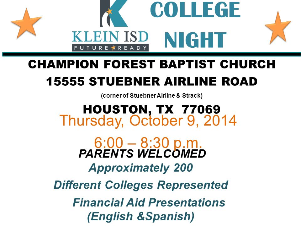 Approximately 200 Different Colleges Represented Financial Aid Presentations (English &Spanish) COLLEGE NIGHT Thursday, October 9, 2014 6:00 – 8:30 p.