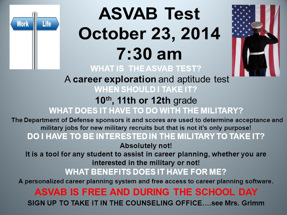 WHAT IS THE ASVAB TEST? A career exploration and aptitude test WHEN SHOULD I TAKE IT? 10 th, 11th or 12th grade WHAT DOES IT HAVE TO DO WITH THE MILIT