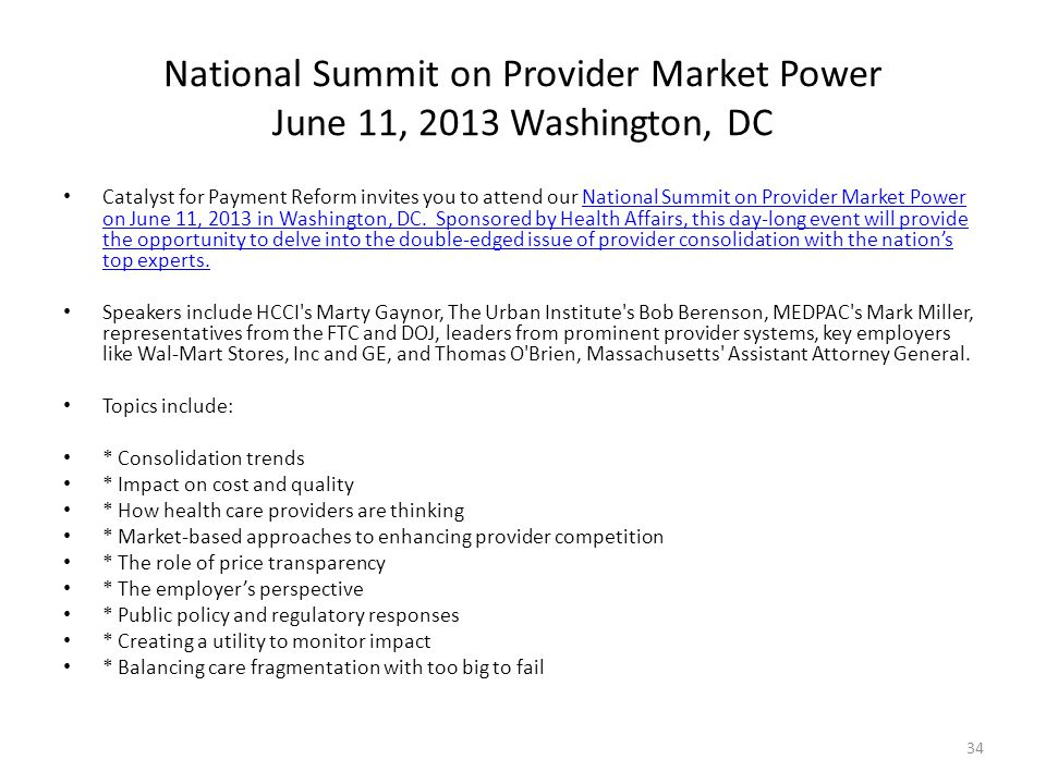 National Summit on Provider Market Power June 11, 2013 Washington, DC Catalyst for Payment Reform invites you to attend our National Summit on Provider Market Power on June 11, 2013 in Washington, DC.