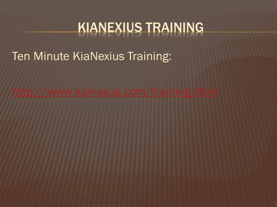 Ten Minute KiaNexius Training: http://www.kainexus.com/training.html