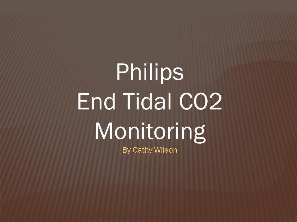Philips End Tidal CO2 Monitoring By Cathy Wilson