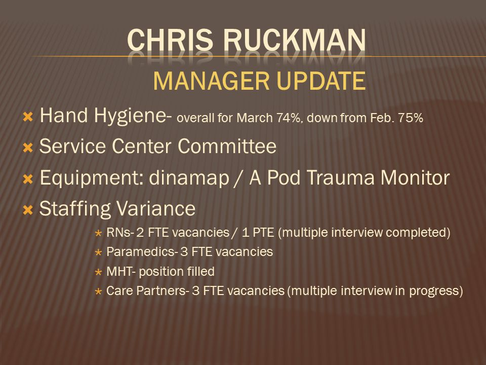 MANAGER UPDATE  Hand Hygiene- overall for March 74%, down from Feb.