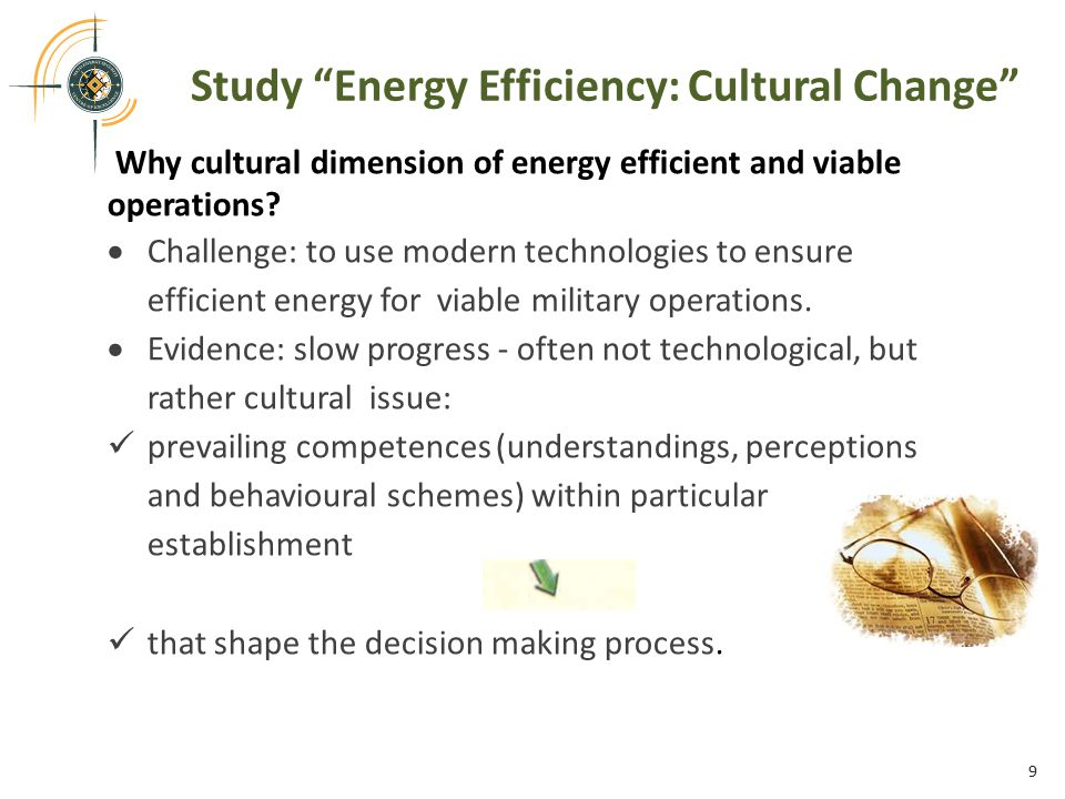 Study Energy Efficiency: Cultural Change Why cultural dimension of energy efficient and viable operations.