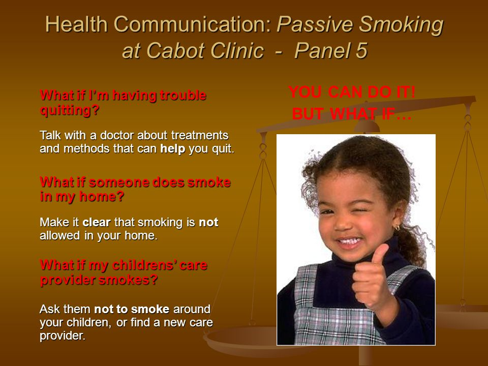 Health Communication: Passive Smoking at Cabot Clinic - Panel 5 What if I'm having trouble quitting.