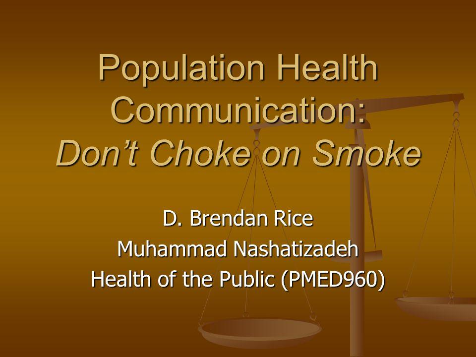 Population Health Communication: Don't Choke on Smoke D.