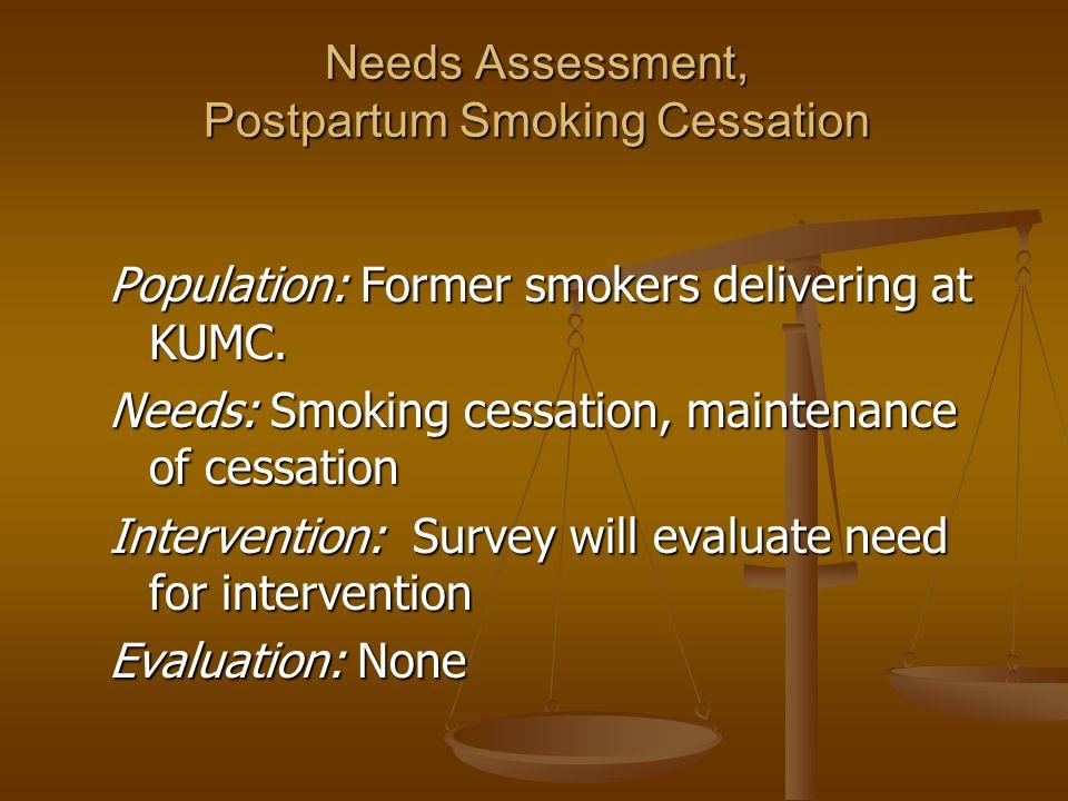 Needs Assessment, Postpartum Smoking Cessation Population: Former smokers delivering at KUMC.