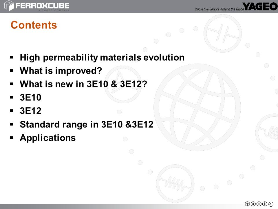 2  High permeability materials evolution  What is improved?  What is new in 3E10 & 3E12?  3E10  3E12  Standard range in 3E10 &3E12  Application
