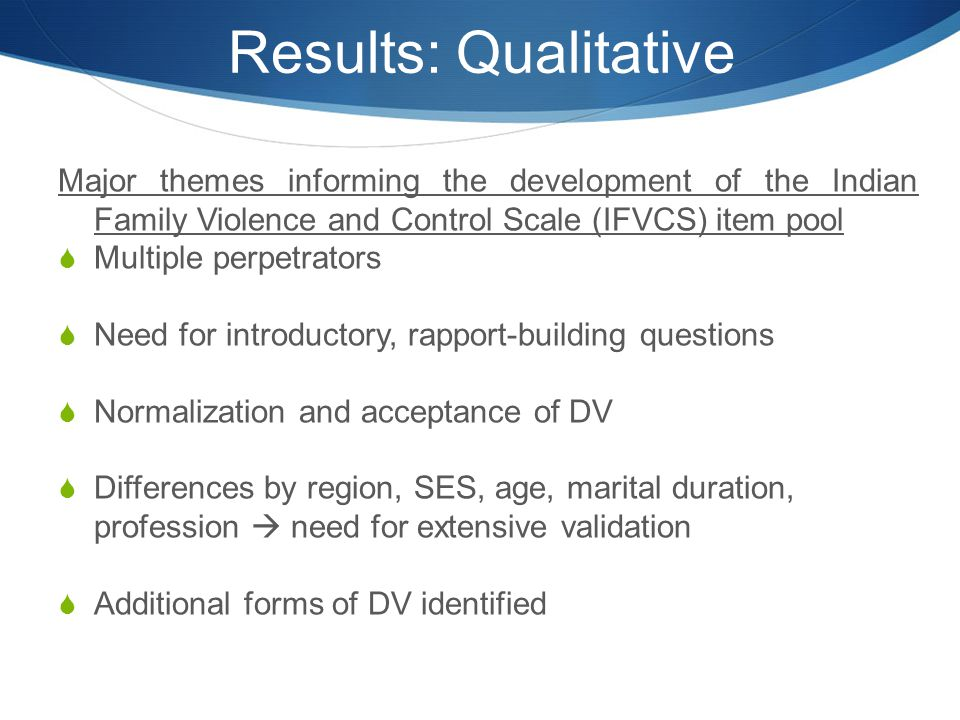 Results: Qualitative Major themes informing the development of the Indian Family Violence and Control Scale (IFVCS) item pool  Multiple perpetrators