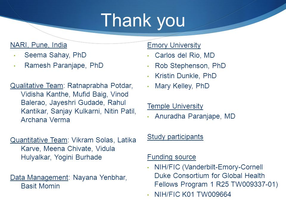 NARI, Pune, India Seema Sahay, PhD Ramesh Paranjape, PhD Qualitative Team: Ratnaprabha Potdar, Vidisha Kanthe, Mufid Baig, Vinod Balerao, Jayeshri Gud