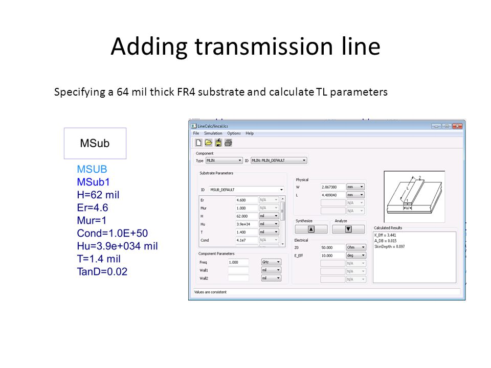 Adding transmission line Specifying a 64 mil thick FR4 substrate and calculate TL parameters
