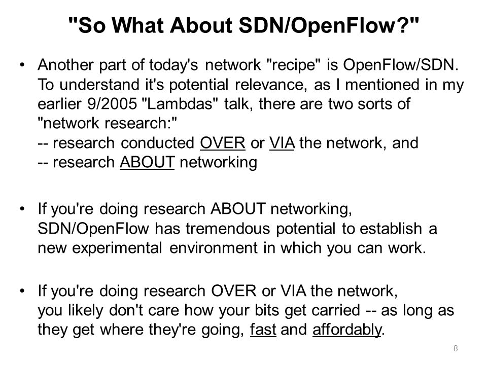 So What About SDN/OpenFlow? Another part of today s network recipe is OpenFlow/SDN.