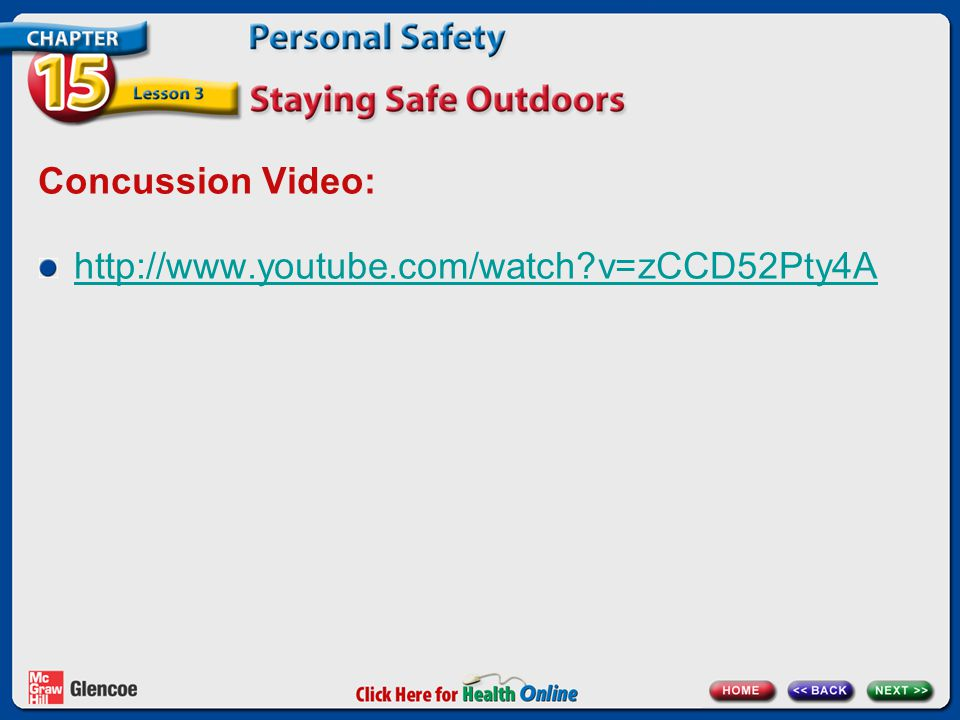 Concussion Video: http://www.youtube.com/watch?v=zCCD52Pty4A