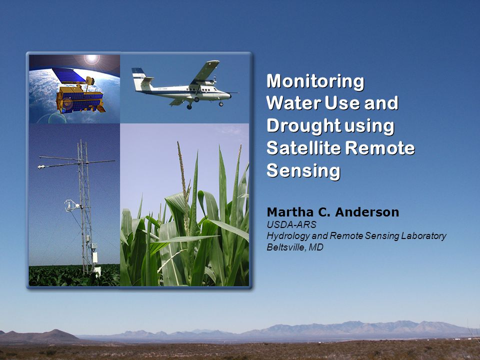 Monitoring Water Use and Drought using Satellite Remote Sensing Monitoring Water Use and Drought using Satellite Remote Sensing Martha C.