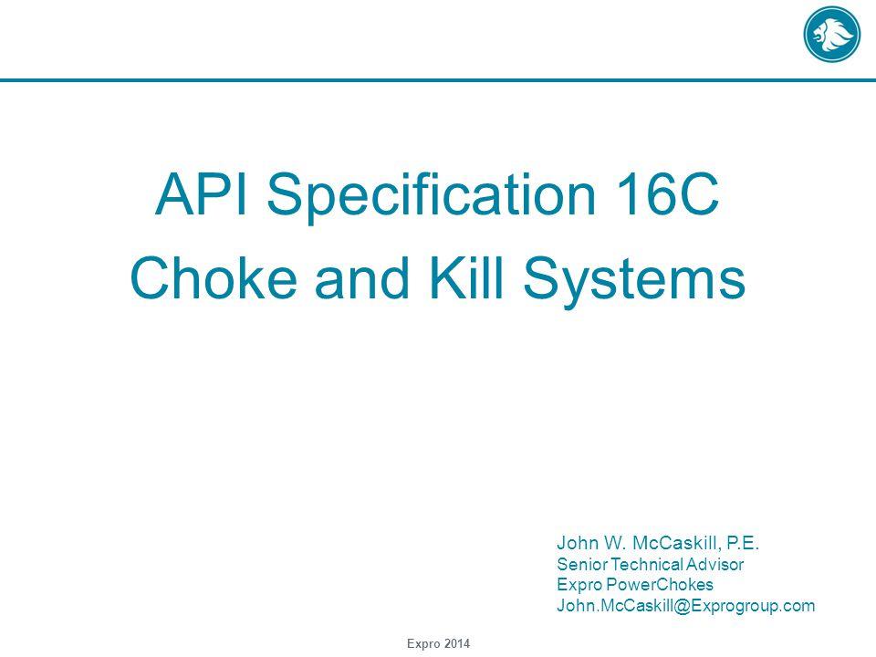 API Specification 16C Choke and Kill Systems Expro 2014 John W.