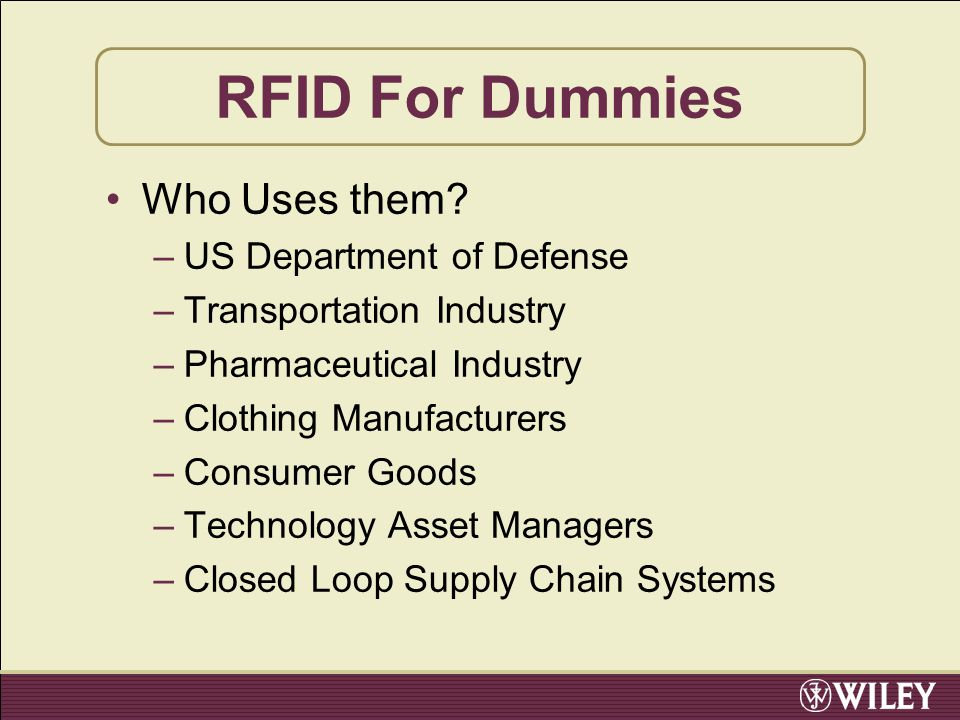 Who Uses them? –US Department of Defense –Transportation Industry –Pharmaceutical Industry –Clothing Manufacturers –Consumer Goods –Technology Asset M