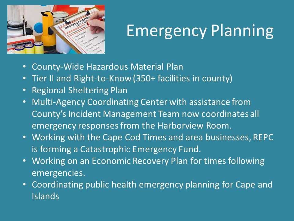 Emergency Planning County-Wide Hazardous Material Plan Tier II and Right-to-Know (350+ facilities in county) Regional Sheltering Plan Multi-Agency Coordinating Center with assistance from County's Incident Management Team now coordinates all emergency responses from the Harborview Room.