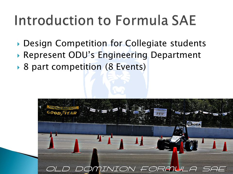  Design Competition for Collegiate students  Represent ODU's Engineering Department  8 part competition (8 Events) 2