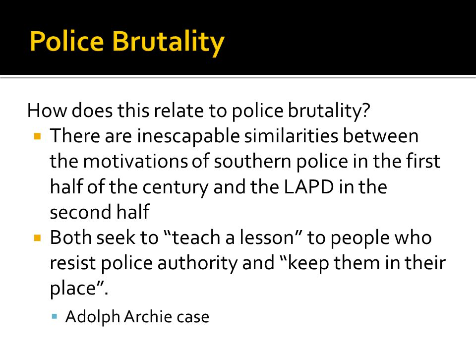 How does this relate to police brutality.