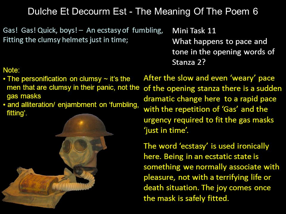 Dulche Et Decourm Est - The Meaning Of The Poem 6 Mini Task 11 What happens to pace and tone in the opening words of Stanza 2? After the slow and even