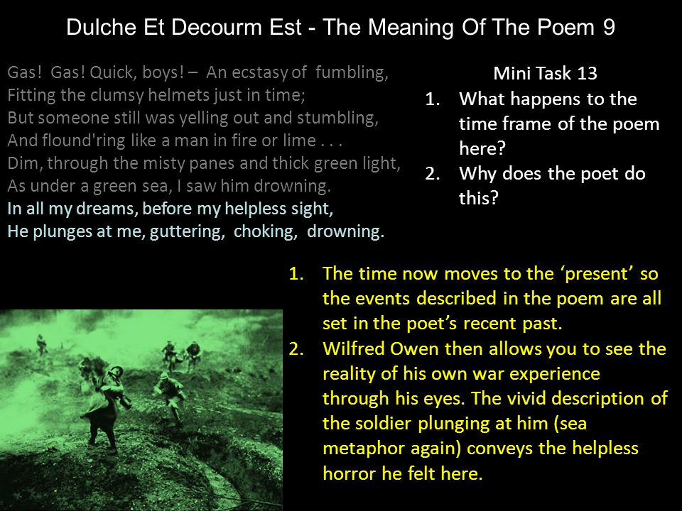 Dulche Et Decourm Est - The Meaning Of The Poem 9 Mini Task 13 1.What happens to the time frame of the poem here? 2.Why does the poet do this? 1.The t