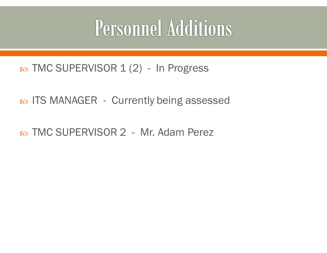  TMC SUPERVISOR 1 (2) - In Progress  ITS MANAGER - Currently being assessed  TMC SUPERVISOR 2 - Mr.