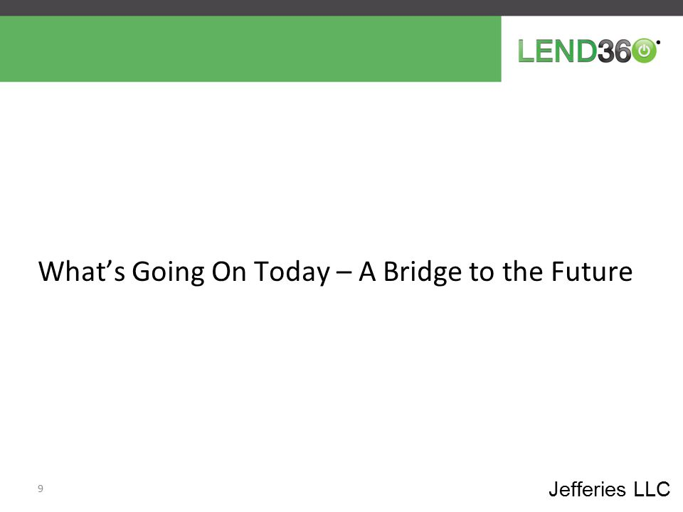 What's Going On Today – A Bridge to the Future 9 Jefferies LLC