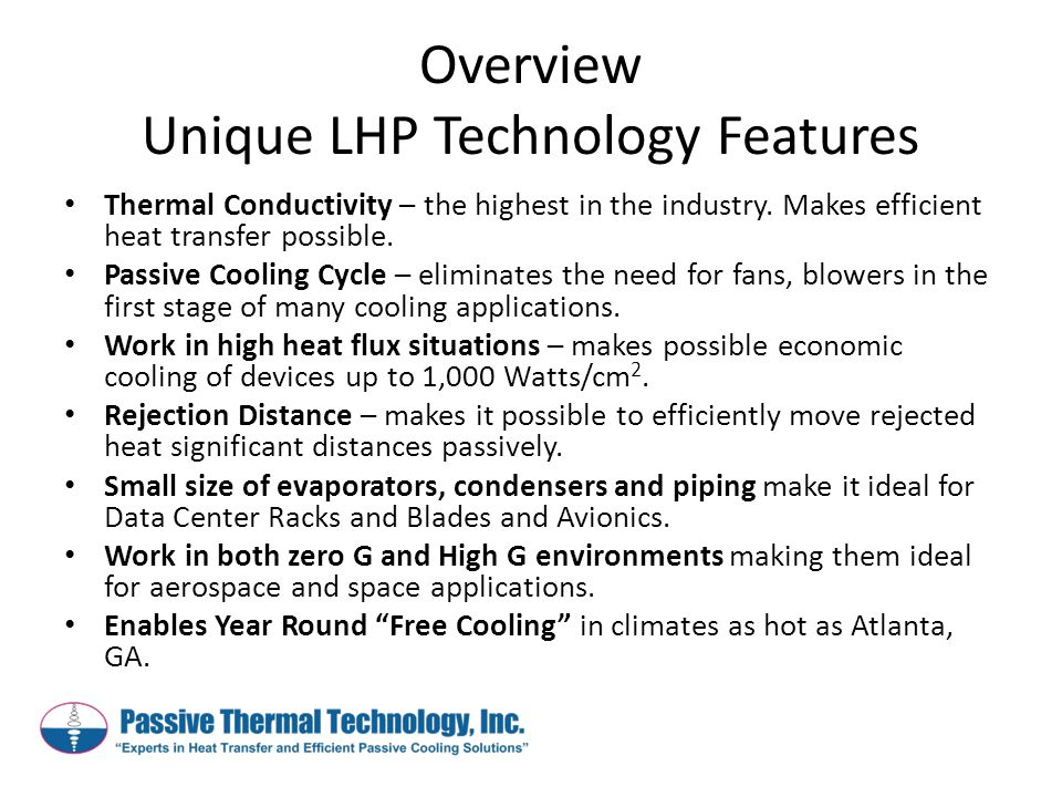 Overview Unique LHP Technology Features Thermal Conductivity – the highest in the industry.